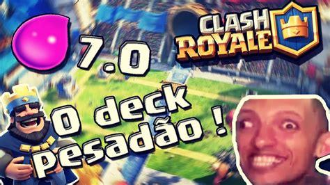 o deck mais pesado do jogo clash royale