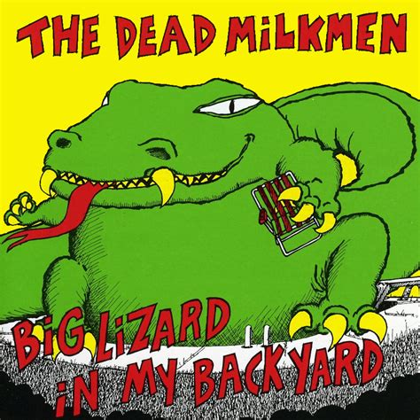 Big Lizard In Backyard by The Dead Milkmen Fanart Fanart Tv