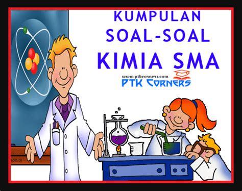 Kimia Sma Kelas X 3 kumpulan latihan soal kimia sma kelas x xi dan xii terbaru sekolah berbagi