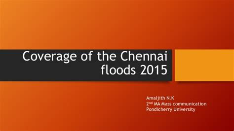 Mba In Mass Communication In Chennai by Coverage Of The Chennai Floods 2015
