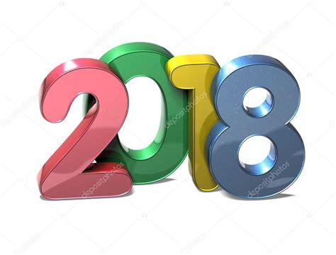 When Is In 2018 3d 233 E 2018 Sur Fond Blanc Photo 52723775