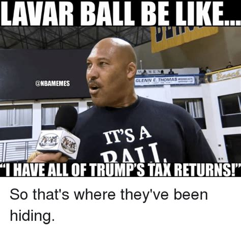 Ball Memes - lavar ball belike men glenn e thomas it s a i have all of