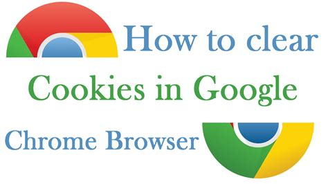 clear cookies how to clear cookies on chrome browser with