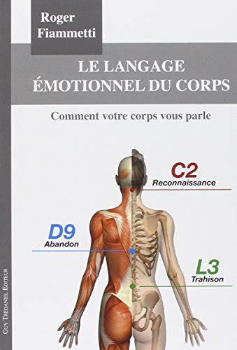 libro le corps prpas libro les cartes du langage 233 motionnel du corps comment votre corps vous parle di roger fiammetti