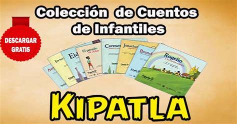 coleccion de cuentos para 1474808174 colecci 243 n de cuentos de infantiles kipatla tratarnos igual portal de educaci 243 n