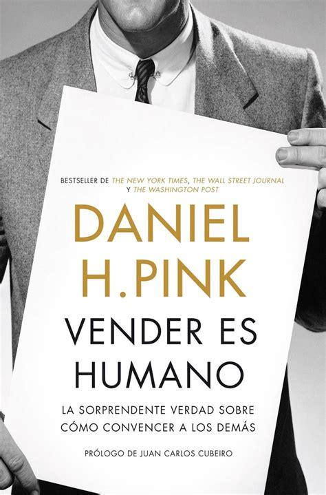 libro vender como cracks vender es humano por daniel h pink leader summaries