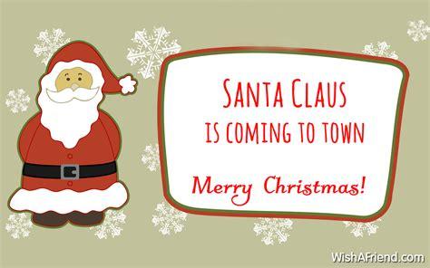 santa claus  coming  town christmas santa claus