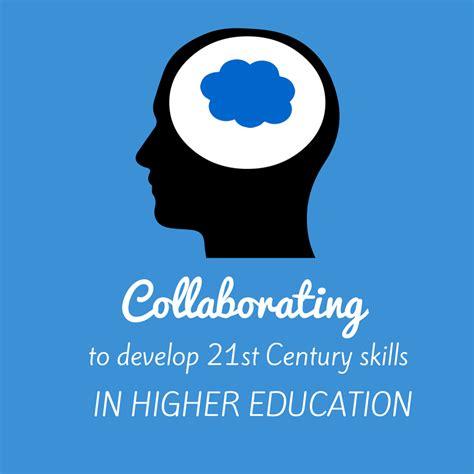 developing st century skills  higher education