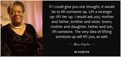 maya angelou quote    give   thought
