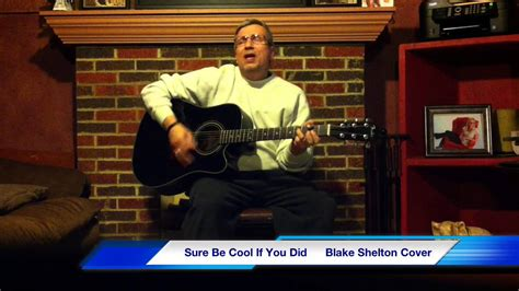 shelton sure be cool if you did live at the sure be cool if you did shelton acoustic cover