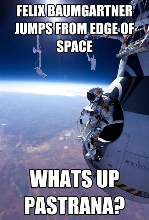 felix baumgartner jumps from edge of space whats up