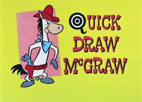 theme song quick draw mcgraw i m quick on the draw like the horse shamrocks and