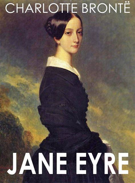 libro jane eyre clsica maior jane eyre probably my favorite love story of all the classics jane eyre