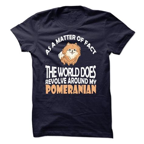 my pomeranians the world does revolve around my pomeranian i dogs pet shirts