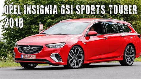 Opel Insignia Wagon by All New 2018 Opel Insignia Gsi Sports Tourer Wagon