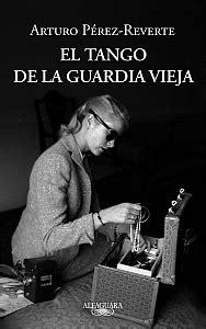 """""""El tango de la Guardia Vieja"""" - Arturo Pérez-Reverte"""