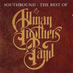 the best of the allman brothers band the allman brothers band southbound the best of the