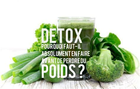 Faire Une Detox by Detox Pourquoi En Faire Avant De Perdre Du Poids