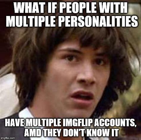 Multiple Image Meme Generator - conspiracy keanu meme imgflip