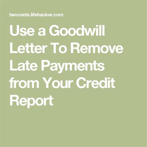 Sle Credit Dispute Letter Late Payments use a goodwill letter to remove late payments from your