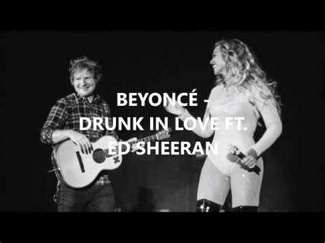 download mp3 ed sheeran feat beyonce download beyonc 233 ft ed sheeran drunk in love mp3 mp3 id