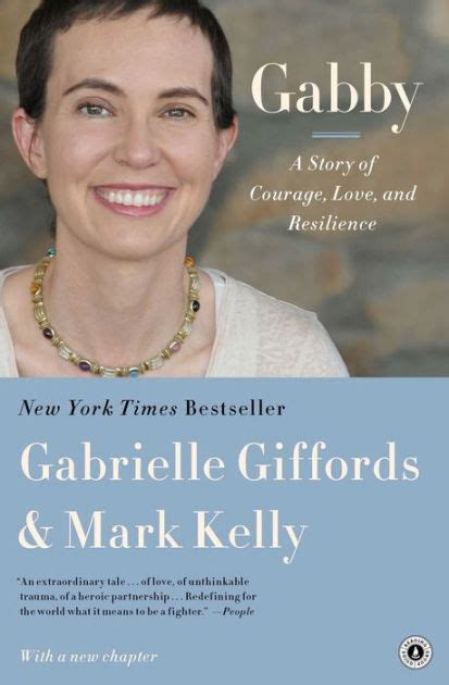 gabrielle giffords courage gabby a story of courage and hope by gabrielle giffords