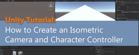 unity tutorial diablo create an isometric camera and character controller in