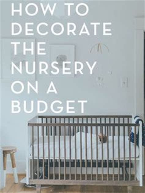 How To Decorate A Nursery by 1000 Ideas About Budget Nursery On Nursery