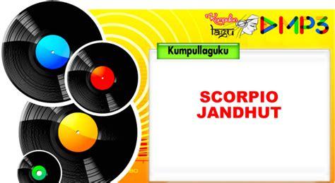download mp3 gratis scorpio download kumpulan lagu scorpio jandhut terbaru 2016 full