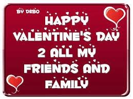 happy valentines to my family and friends family quotes happy valentines day quotesgram