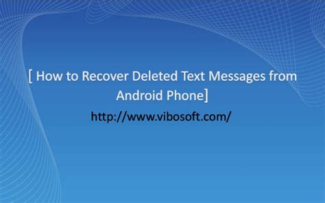 how to recover deleted messages on android how to recover deleted text messages from android phone