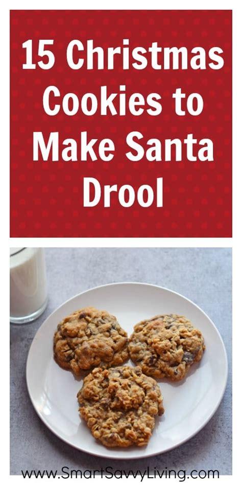 15 christmas cookie recipes to make santa drool