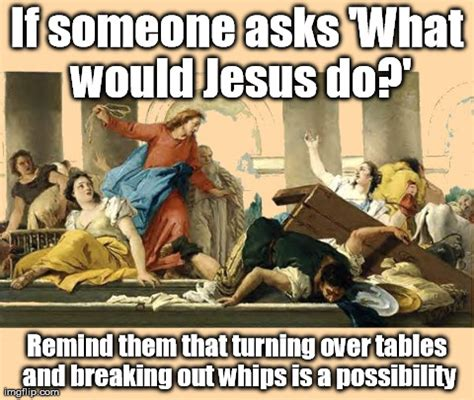 Wwjd Meme - what would jesus do meme