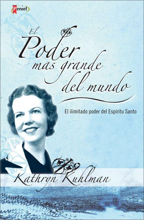 kathryn kuhlman libros descargar gratis el poder m 225 s grande del mundo kathryn kuhlman 9875571830 comprar libro kathryn kuhlman