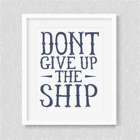 Dont Up The don t give up the ship print
