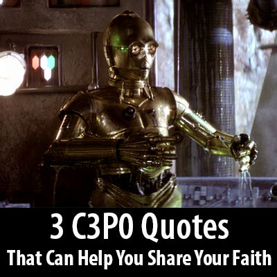 c3po quotes 3 c3p0 quotes that can help you your faith the