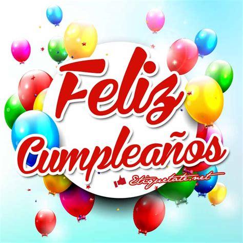 imagenes que digan feliz cumpleaños santiago im 225 genes que digan feliz cumplea 241 os ver en http
