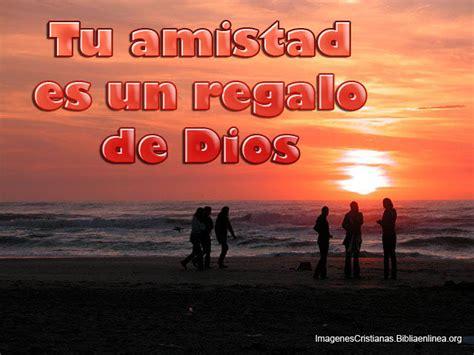 imagenes amistad de dios imagenes cristianas con frases tu amistad es un regalo de dios