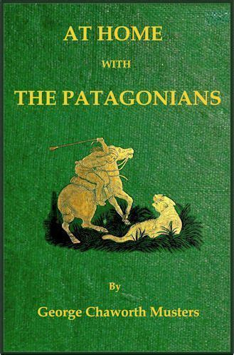 at home with the patagonians books at home with the patagonians by george chaworth musters