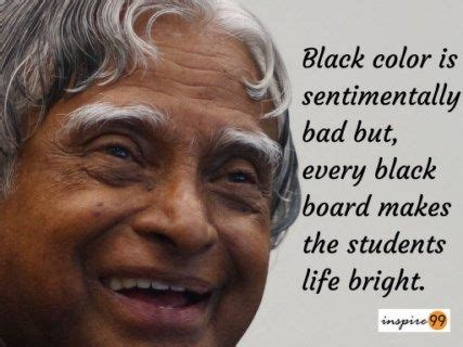 motivational biography for students abdul kalam quotes black color is sentimentally bad but