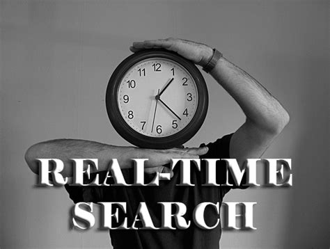 Real Time Search The Rise Of Real Time Search Engines Social Media
