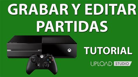 youtube tutorial upload video como subir v 237 deos a youtube desde xbox one tutorial
