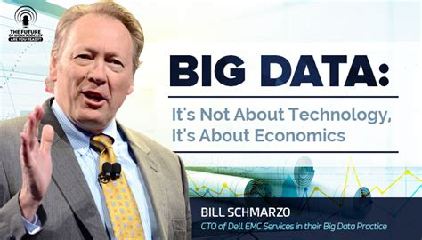 Big Data Mba Bill Schmarzo Pdf by Big Data It S Not About Technology It S About Economics