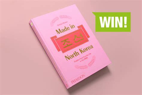libro made in north korea win 2x inspiratieboek made in north korea drukwerkmaxblog
