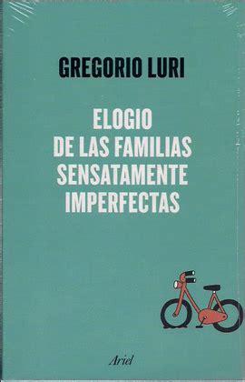 elogio de las familias elogio de las familias sensatamente imperfectas librera soriano