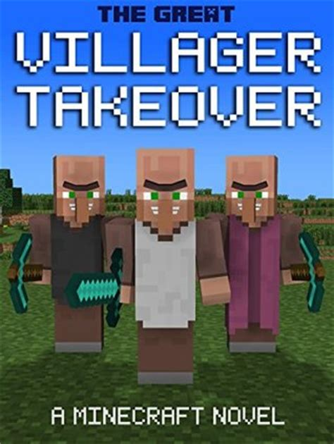 Minecraft A Minecraft Novel the great villager takeover a minecraft novel by the