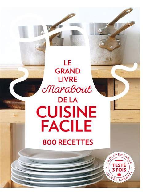 marabout cuisine facile livre le grand livre marabout de la cuisine facile