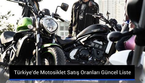 tuerkiyede motosiklet satis oranlari guencel liste