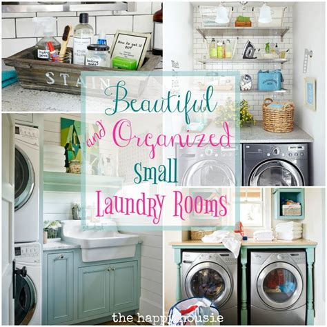 organizing small rooms beautifully organized small laundry rooms the happy housie