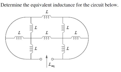 what is the inductance of the inductor chegg determine the equivalent inductance for the circui